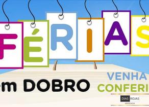 FÉRIAS EM DOBRO!!!!!!!!!!