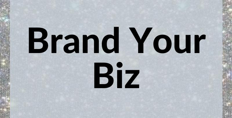Brand Your Biz