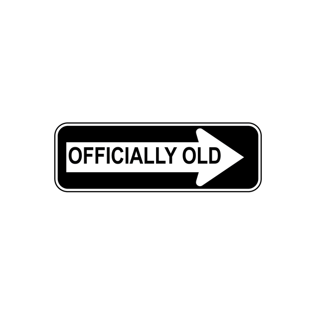 Officially Old Sign