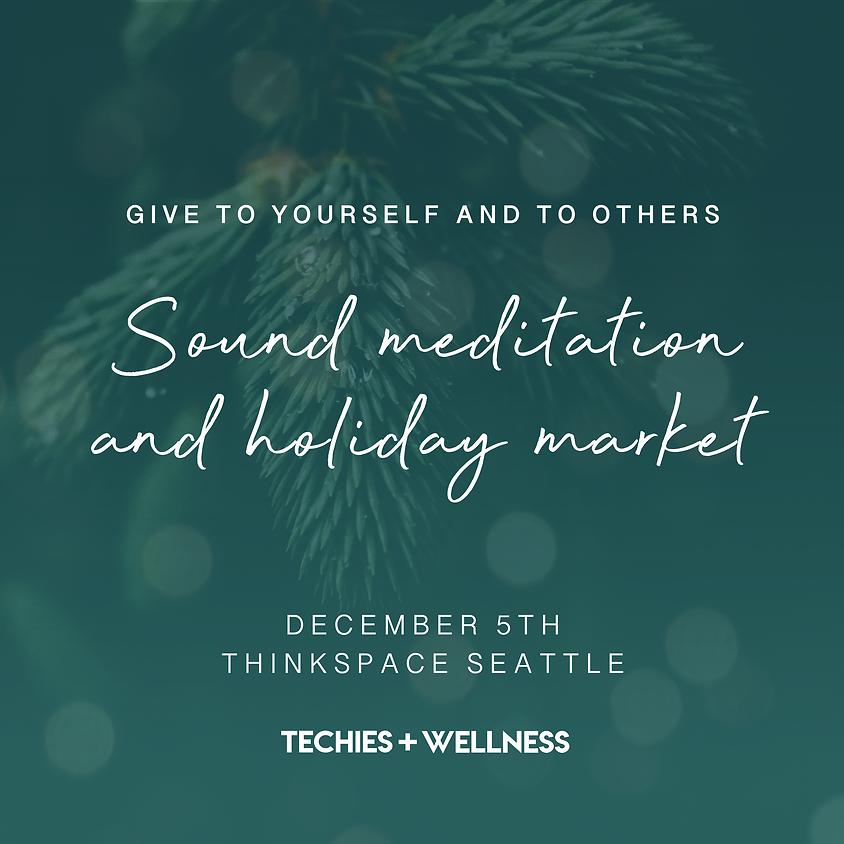 Sound & Energy Meditation and Holiday Market