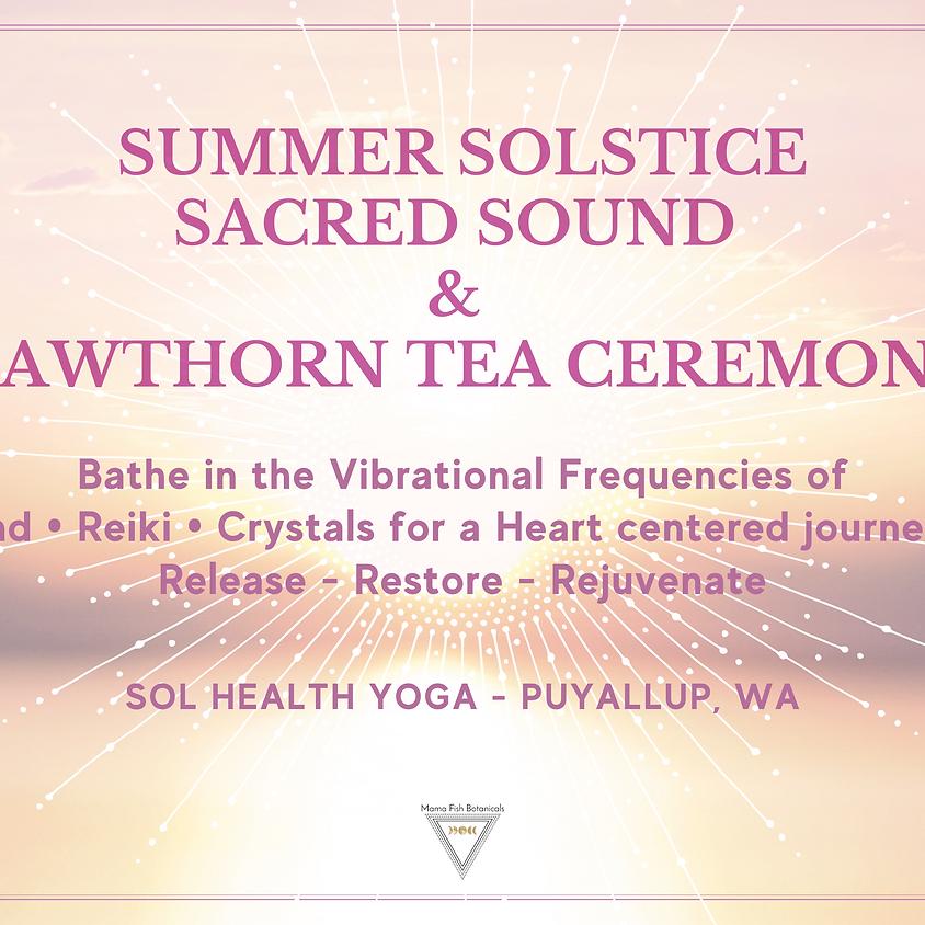 Summer Solstice Sacred Sound & Hawthorn Tea Ceremony