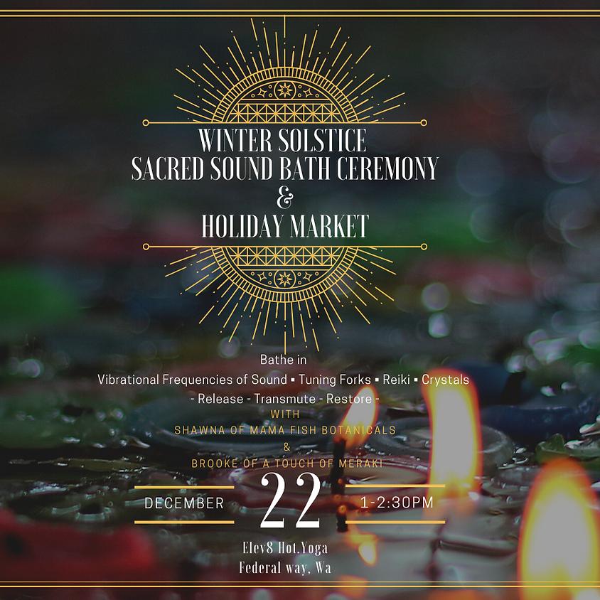 Winter Solstice Sacred Sound Bath Ceremony & Holiday Market