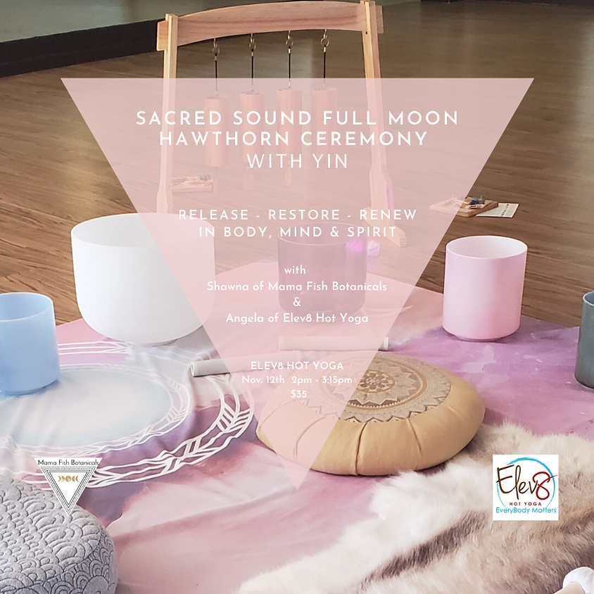 Sacred Sound Full Moon Hawthorn Ceremony with Yin
