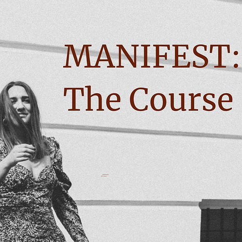 MANIFEST: The Course