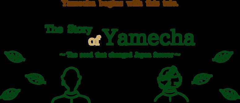 The story of Yamecha