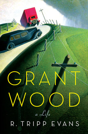 Grant Wood - A Life