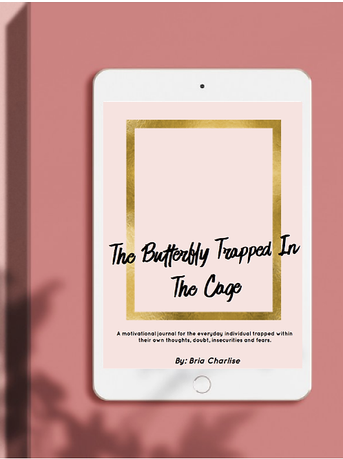 The Butterfly Trapped in a Cage by Bria Charlise