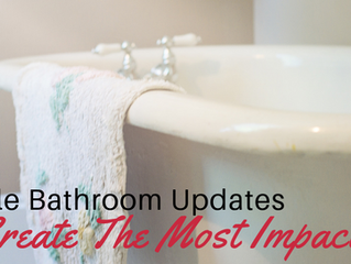 Simple Bathroom Updates To Create The Most Impact