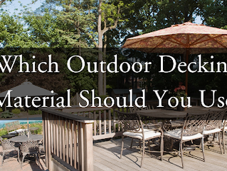 Which Outdoor Decking Material Should You Use?