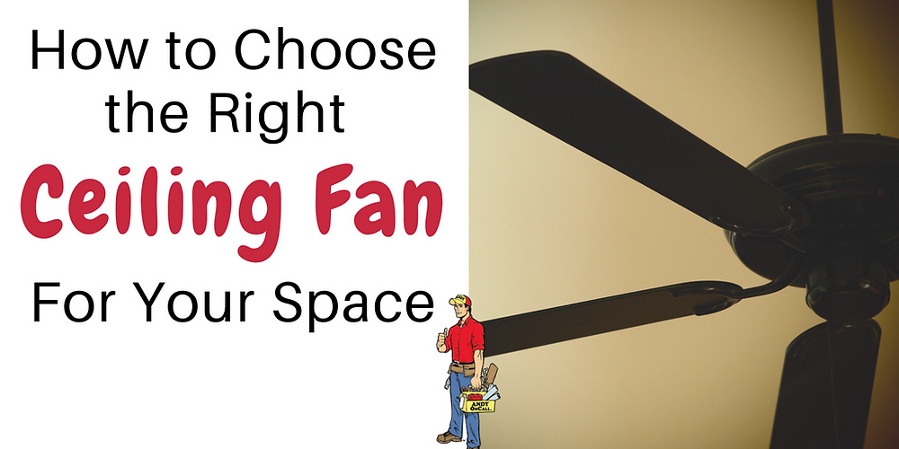 how to choose the right ceiling fan for your room