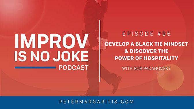 BobPacanovsky_ImprovisNoJoke_Episode96_A