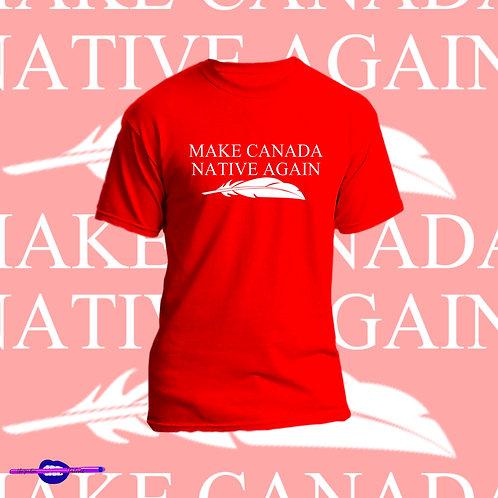 """""""Make Canada Native Again"""" Red Tee"""