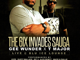 Mississauga, ON - 6IX INVADES SAUGA FEATURING GEE WUNDER AND T. MAJOR