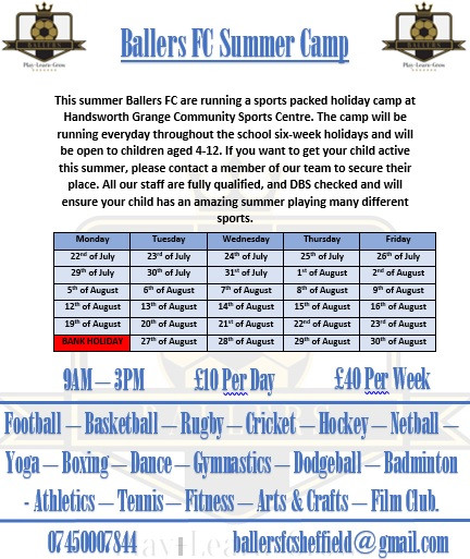 Please see details below of the Summer Holiday Camp running out of Handsworth Grange Sports Centre over the Summer Holidays. Please contact George at Ballers FC to book a place on ballersfcsheffield@gmail.com or call 07450007844 😀