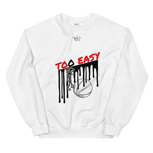 TOO EASY Ball Facts Sweatshirt