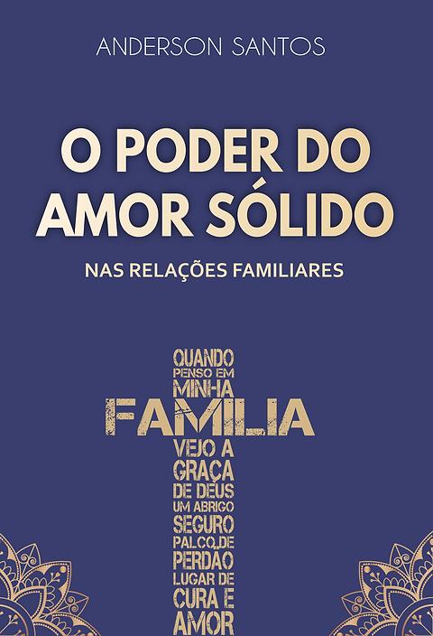 O Poder do Amor Sólido nas relações familiares