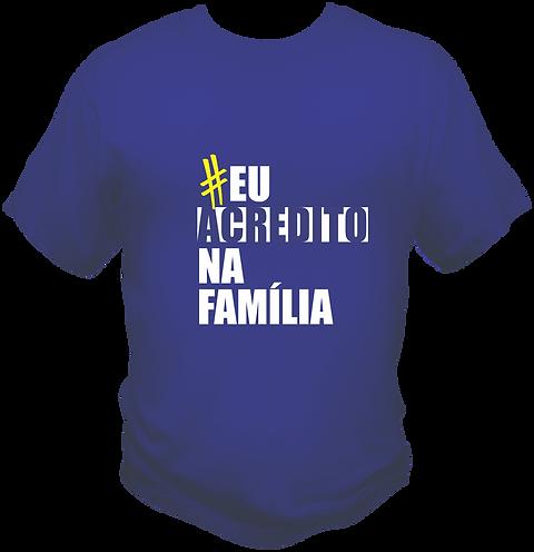 Camiseta (Eu acredito na família)