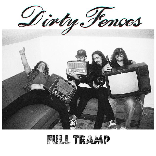 Dirty Fences - Full Tramp