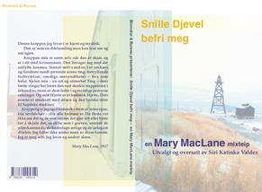 Snille Djevel befri meg! Samsnakk med Siri Katinka Valdez om oversettelsen av Mary MacLane