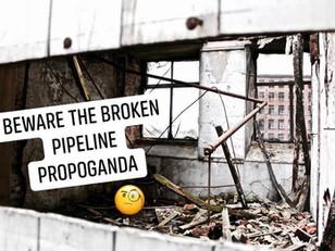 Beware Pipeline Propoganda!
