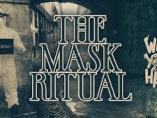 The Mask Ritual and more...