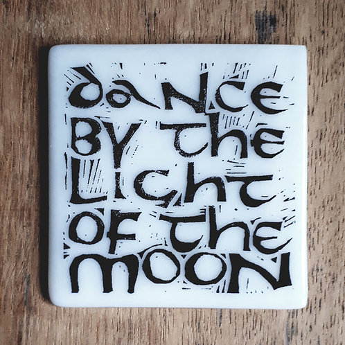 Dance by the Light of the Moon  - glass coaster