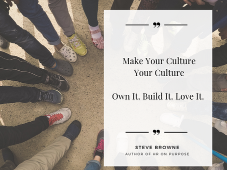 Make Your Culture YOUR Culture