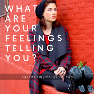 What are your feelings telling you?