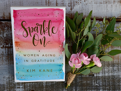 Sparkle On... Women Aging In Gratitude