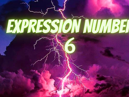 EXPRESSION NUMBER SIX                  EGYPTIAN NUMEROLOGY