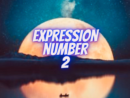 EXPRESSION NUMBER 2                       EGYPTIAN NUMEROLOGY