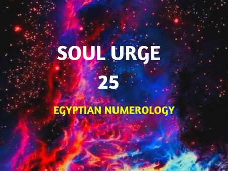 SOUL URGE NUMBER 25 EGYPTIAN NUMEROLOGY