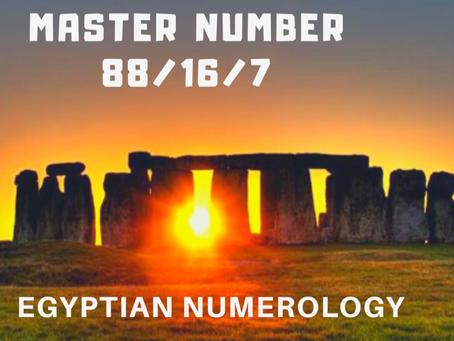 EGYPTIAN NUMEROLOGY; MASTER NUMBER 88/16/7