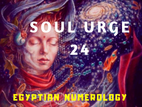SOUL URGE NUMBER 24 EGYPTIAN NUMEROLOGY