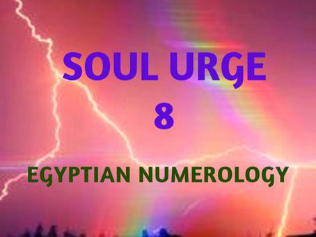 EGYPTIAN NUMEROLOGY; SOUL URGE #8