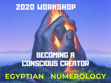 EGYPTIAN NUMEROLOGY; BECOMING A CONSCIOUS CREATOR 2020