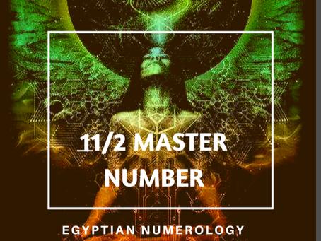 EGYPTIAN NUMEROLOGY;                   MASTER NUMBER 11/2