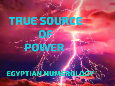 EGYPTIAN NUMEROLOGY; SOURCE OF POWER