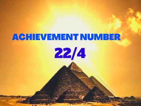 ACHIEVEMENT MASTER NUMBER 22/4 EGYPTIAN NUMEROLOGY