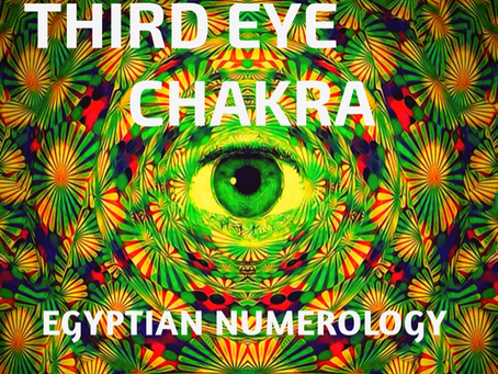 EGYPTIAN NUMEROLOGY; THIRD EYE CHAKRA & ANIMAL SPIRIT GUIDE