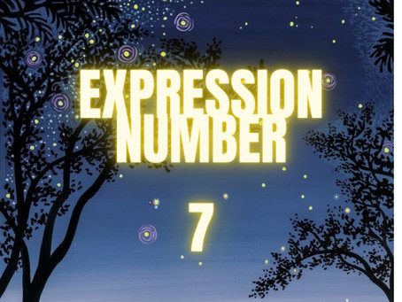 EXPRESSION NUMBER SEVEN            EGYPTIAN NUMEROLOGY