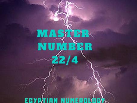 EGYPTIAN NUMEROLOGY;               MASTER NUMBER 22/4