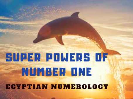 EGYPTIAN NUMEROLOGY; SUPERPOWERS OF THE NUMBER ONE
