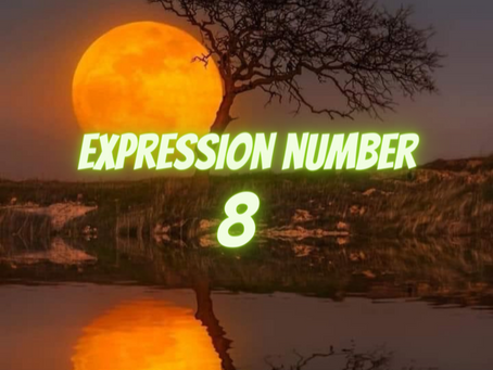 EXPRESSION NUMBER EIGHT             EGYPTIAN NUMEROLOGY
