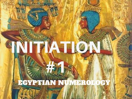 EGYPTIAN NUMEROLOGY;               #1 INITIATION TO SPIRITUAL AWARENESS