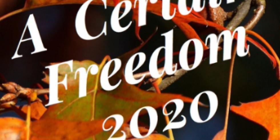 A Certain Freedom 2020