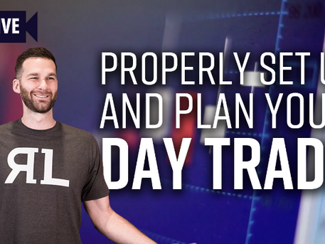 Properly Plan and Set Up Your Day Trade