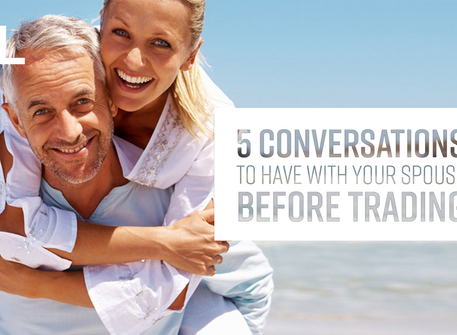 5 Conversations to Have With Your Spouse Before Trading