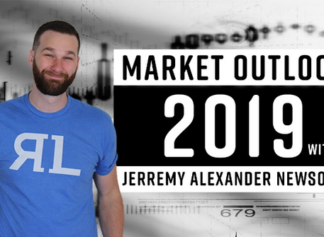 2019 Market Outlook hosted by Jerremy Alexander Newsome
