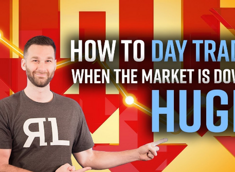 How to Day Trade when the market is down HUGE